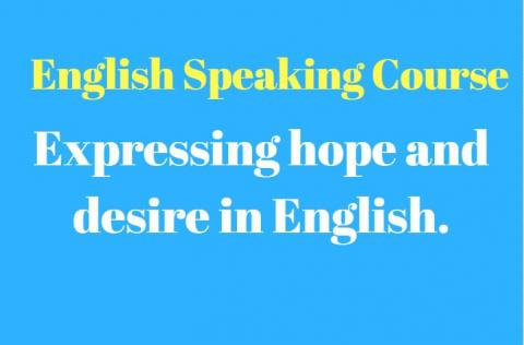 Expressing hope and desire in English.